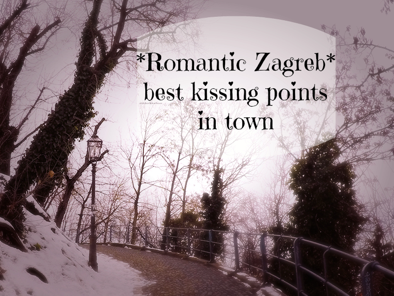 Romantic Zagreb - best kissing spots in town