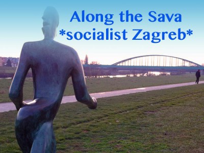 Along the Sava - Zagreb socialist architecture