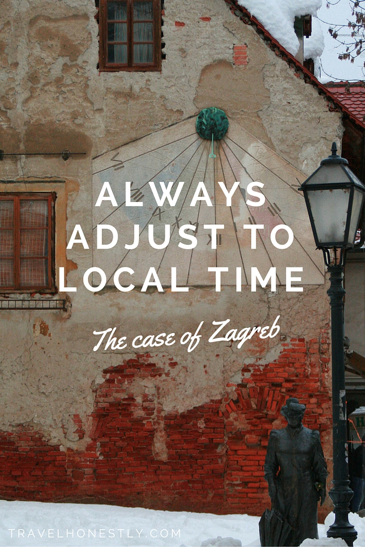 Always adjust to local time   Zagreb Honestly