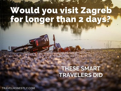 Would you visit Zagreb longer than 2 days? These smart travellers did.