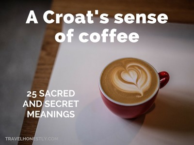 A Croat's sense of coffee – 25 sacred and secret meanings