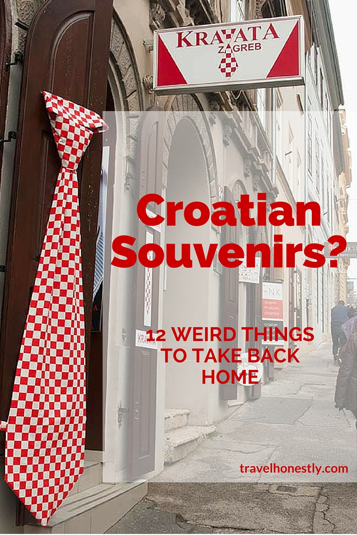 There's loads of great classic Croatian souvenirs, but with these 12 weird things, your memory will never fade - guaranteed!