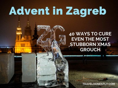 Zagreb Advent for a Xmas Grouch | Croatia Honestly