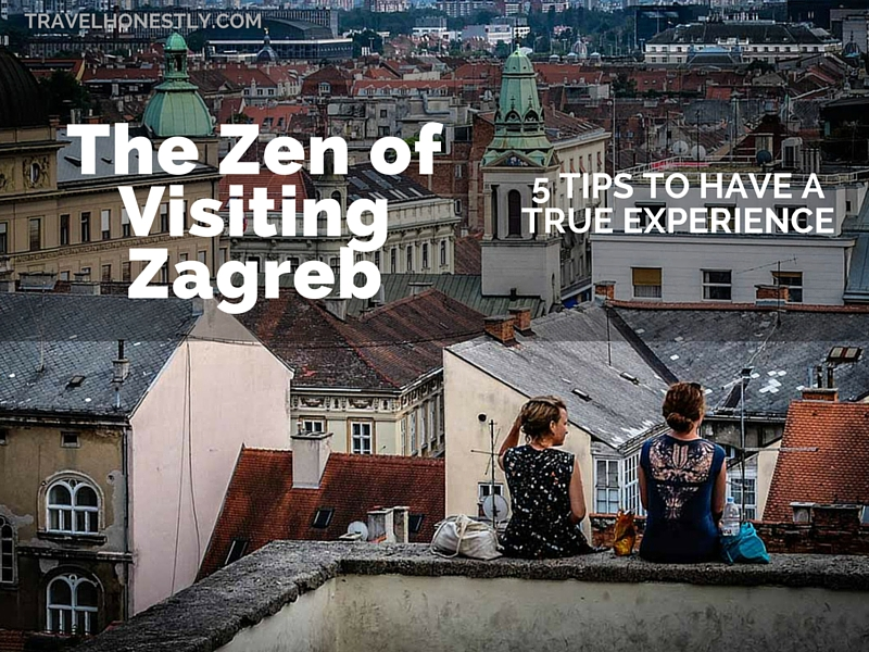 The zen of visiting Zagreb | Croatia Honestly