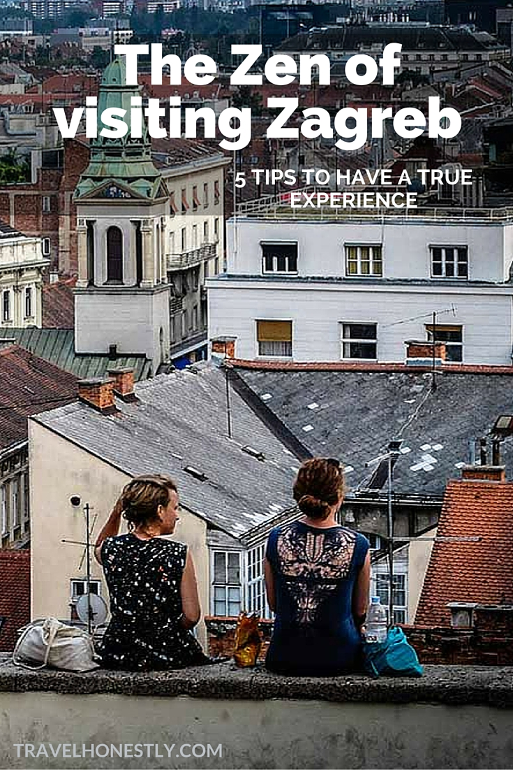Visiting Zagreb is in vogue at the moment. But do you know how to have a true experience? Find out what else you need besides usual tips from guidebooks.