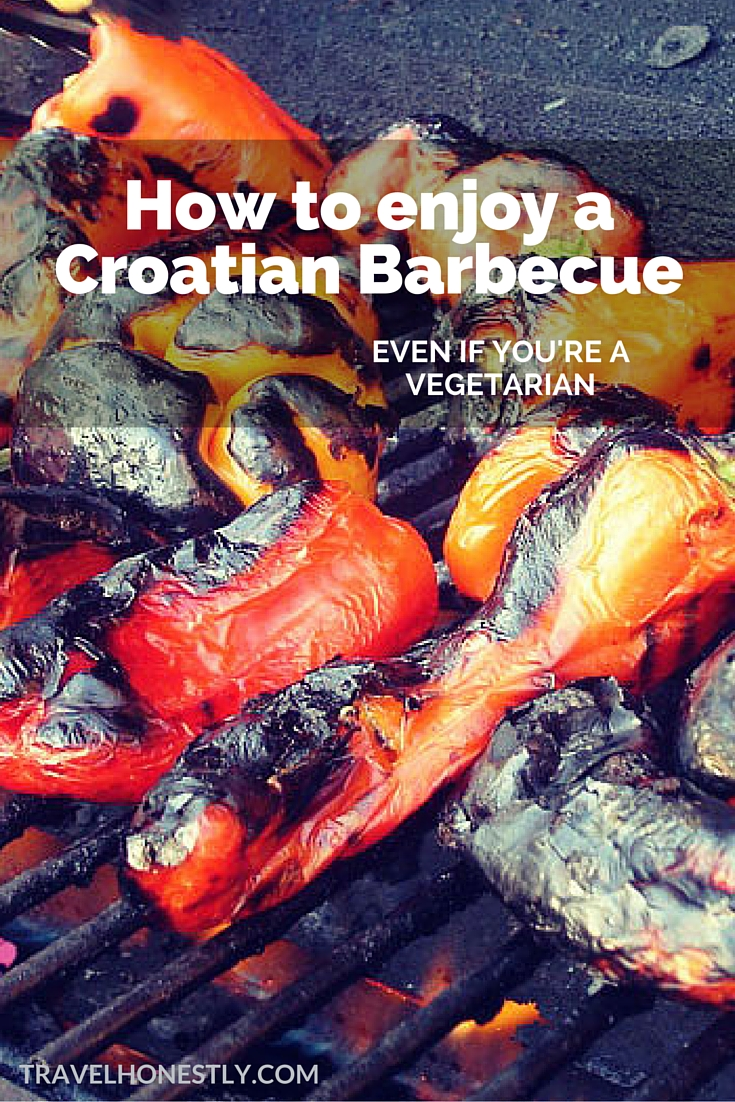 Being a vegetarian in Croatia means you'll often feel an outsider at food-sharing occasions. Here's how you can still belong at a Croatian barbecue party.