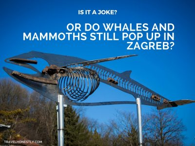 Is it a joke or do whales and mammoths still pop up in Zagreb?