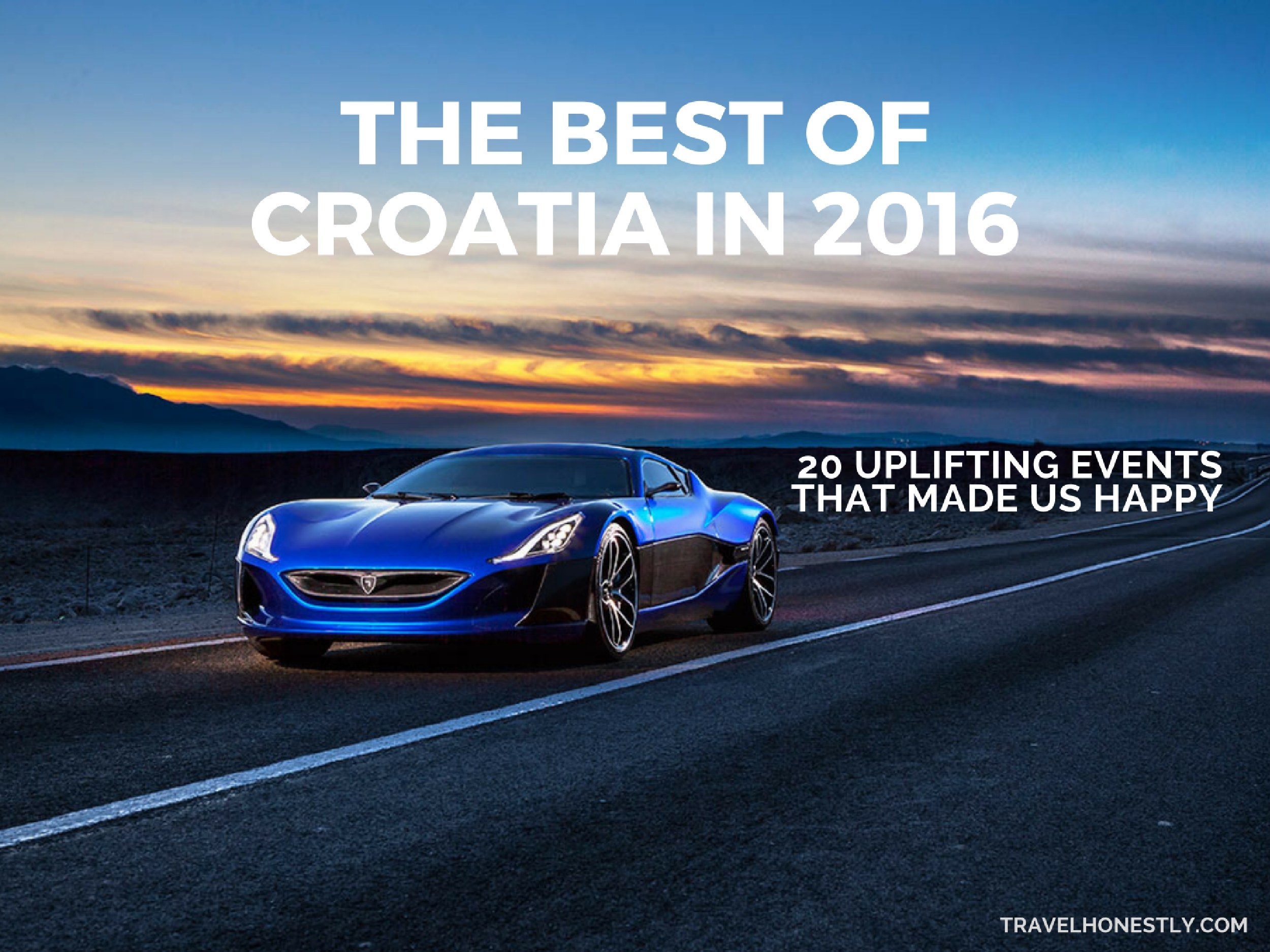 Best Of Croatia 2016 20 Uplifting Events That Made Us Happy