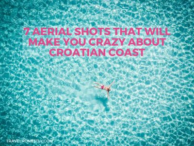 7 aerial shots that will make you crazy about Croatian coast