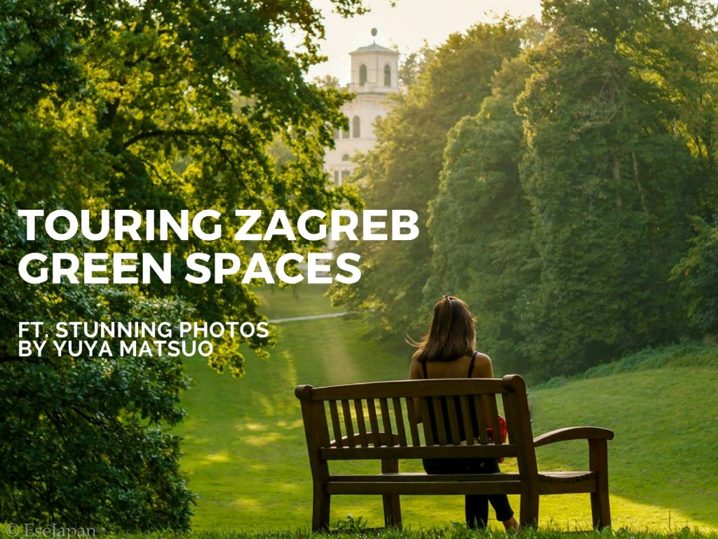 Touring Zagreb green spaces ft. stunning photos by Yuya Matsuo