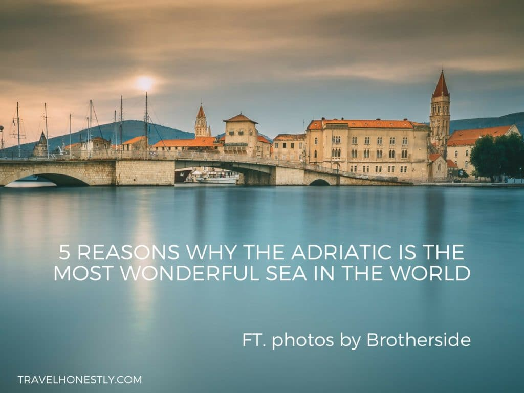 5 reasons why the Adriatic is the most wonderful sea in the world
