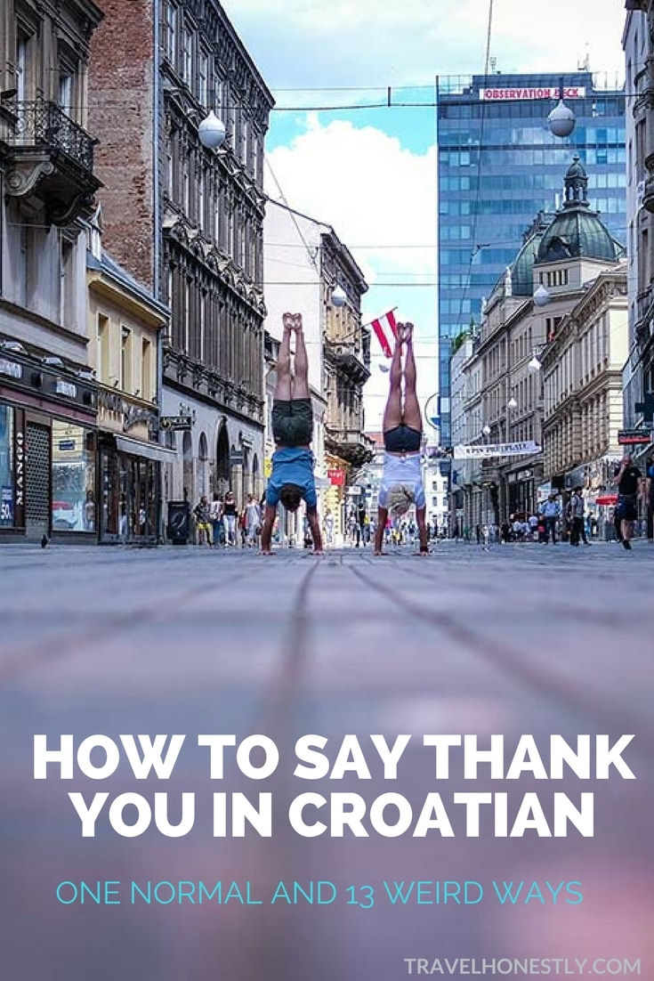 Saying thank you in Croatian is simple. But learning who to thank, when and for what is a real mastery. This post gives you tips about Croatian gratitude.