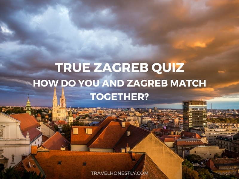 True Zagreb quiz: how do you and Zagreb match together?