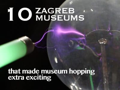 10 Zagreb museums that made museum hopping extra exciting