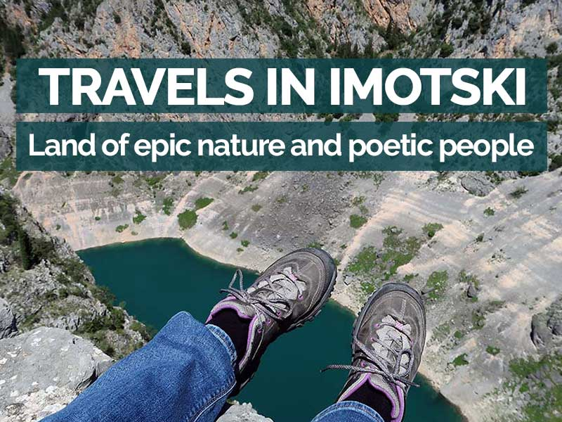 Imotski Croatia: the land of epic nature and poetic people