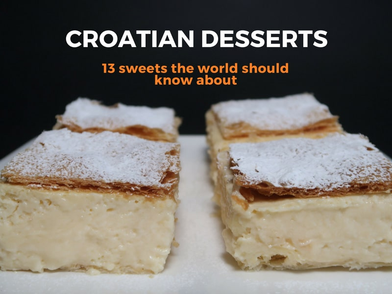 Croatian desserts: 13 sweets the world should know about