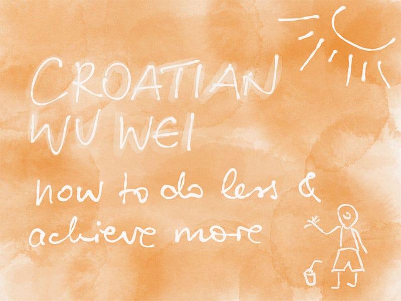 Croatian Wu Wei