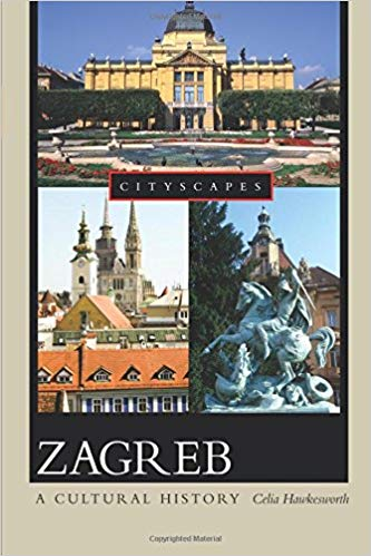 Best books about Croatia | Zagreb: a cultural history